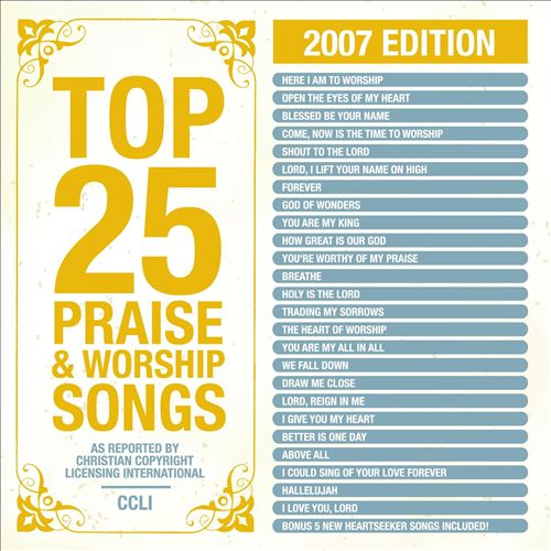 Top 25 Praise Songs 2007 Ed.