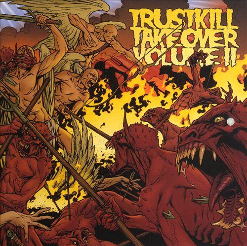 Trustkill Takeover, Vol. 2