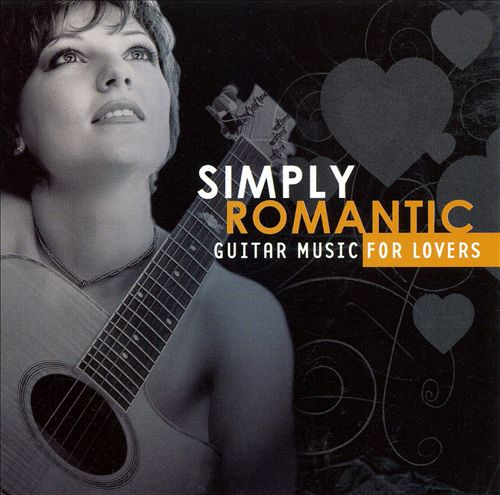 Simply Romantic: Guitar Music for Lovers