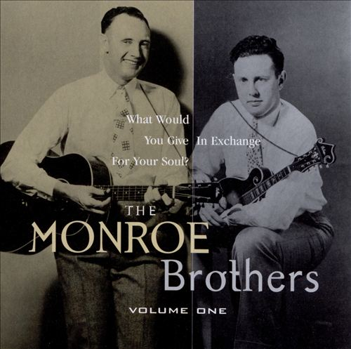 Monroe Brothers, Vol. 1: What Would You Give in Exchange for Your Soul