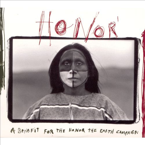 Honor: A Benefit for the Honor the Earth Campaign