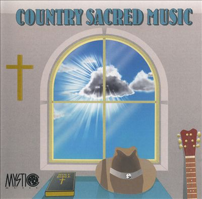 Mystic Music Presents Country Sacred Music
