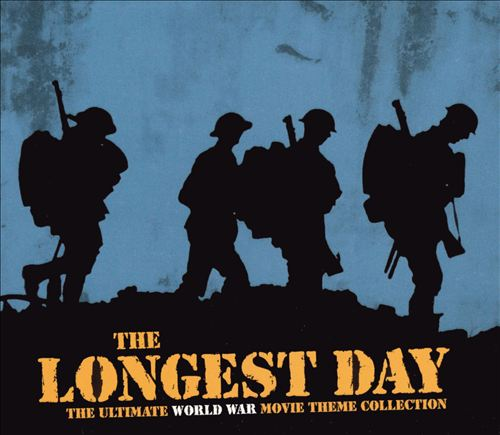 The Longest Day: The Ultimate World War Movie Theme Collection