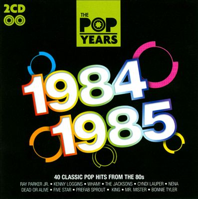 The Pop Years: 1984-1985