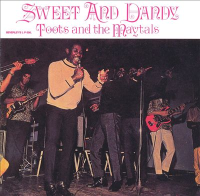 Sweet and Dandy: The Best of Toots & the Maytals