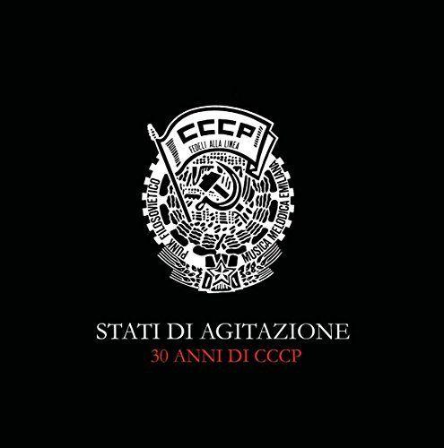 Stati di Agitazione: 30 Years of CCCP