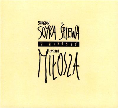Stanislaw Soyka Spiewa 7 Wierszy Czeslawa Milosza