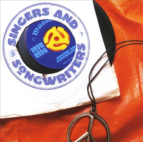 Singers & Songwriters: 1970-1974 [2002]