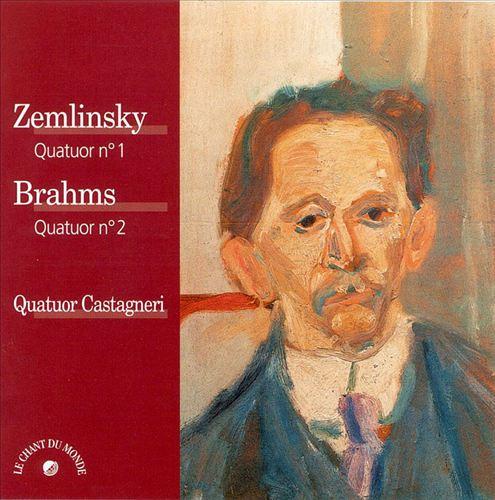 Zemlinsky: Quatuor No. 1; Brahms: Quatuor No. 2