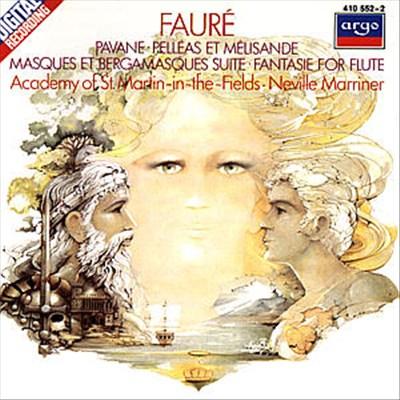 Fauré: Pelléas et Mélisande; Pavane; Fantasie