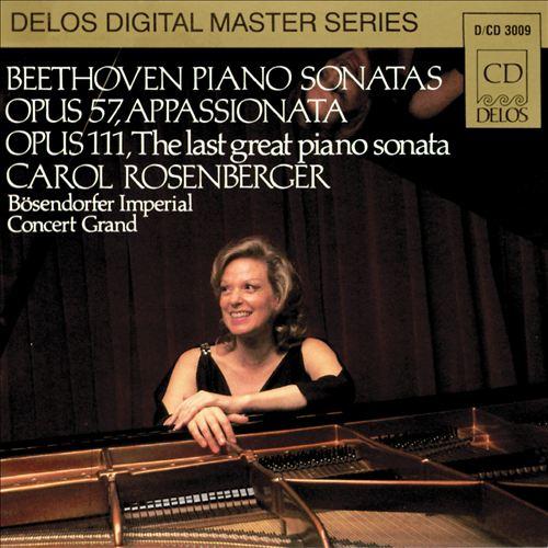 Beethoven: Piano Sonatas Op. 57 Appassionata, Op. 111 The Last Great Piano Sonata