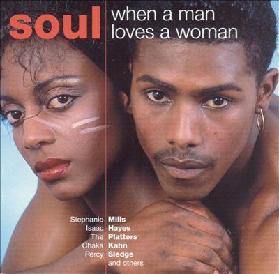 Soul: When a Man Loves a Woman