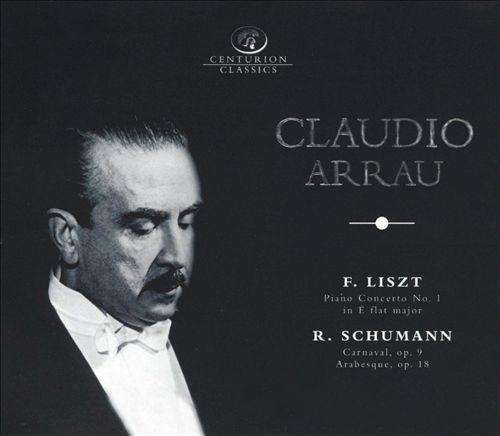 Liszt: Piano Concerto No. 1; Schumann: Carnaval; Arabesque
