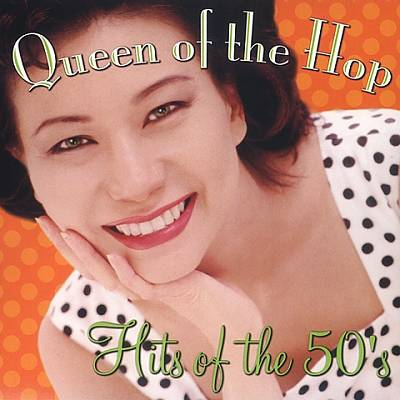 Queen of the Hop: Hits of the 50's