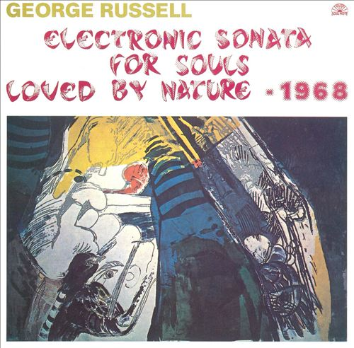 George Russell - Electronic Sonata for Souls Loved by Nature - 1968