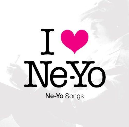 I Love Ne-Yo-Ne-Yo Songs