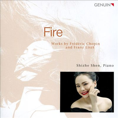 Fire: Works by Frédéric Chopin and Franz Liszt