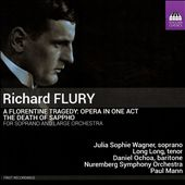 Richard Flury: A Florentine Tragedy - Opera in One Act; The Death of Sappho