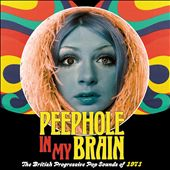 Peephole in My Brain: British Progressive Pop Sounds of 1971