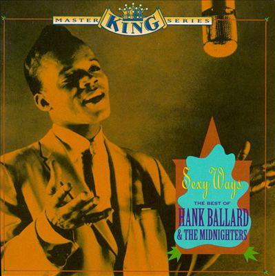 Sexy Ways: The Best of Hank Ballard & the Midnighters