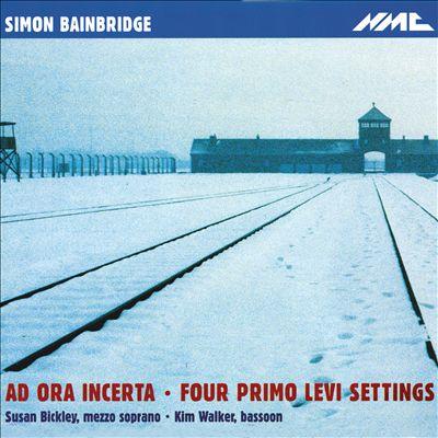Simon Bainbridge: Ad Ora Incerta; Four Primo Levi Steeings
