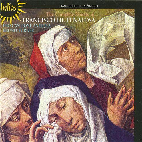 Francisco de Peñalosa: Complete Motets