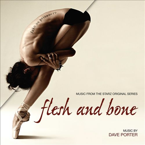 Flesh & Bone [Music From the Starz Original Series]