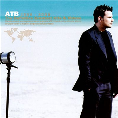 ATB 1998-2008: The Definitive Greatest Hits & Videos