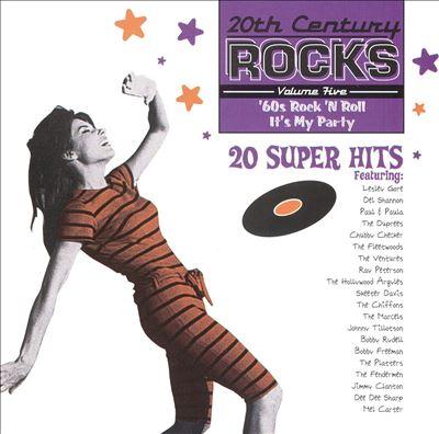 20th Century Rocks, Vol. 5: '60s Rock N Roll - It's My Party [1997]