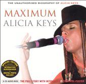 Maximum Alicia Keys: The Unauthorised Biography Of Alicia Keys