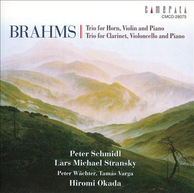 Brahms: Trio for Horn, Violin and Piano; Trio for Clarinet, Violoncello and Piano