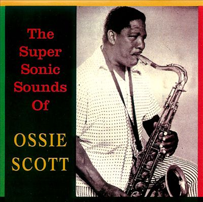 Super Sonic Sounds of Ossie Scott