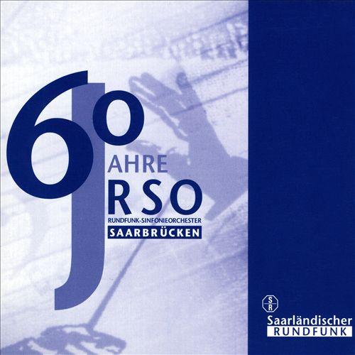 60 Jahre Rundfunk-Sinfonieorchester Saarbrücken