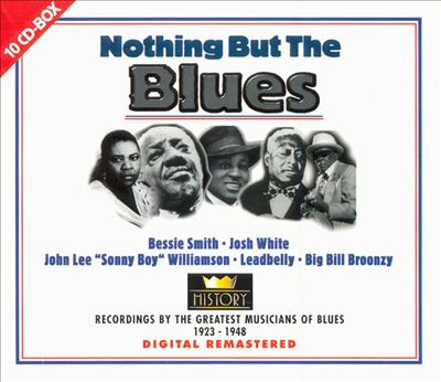 Nothing But the Blues [Blues History]