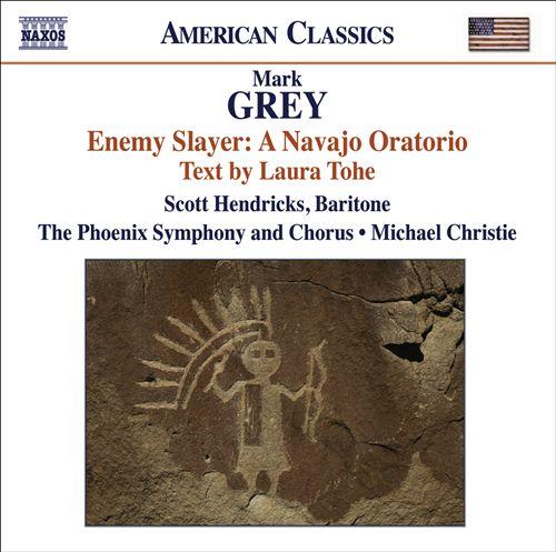Mark Grey: Enemy Slayer - A Navajo Oratorio