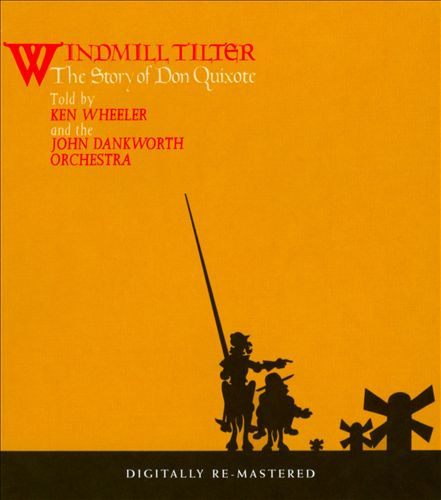 Windmill Tilter: Story of Don Quixote