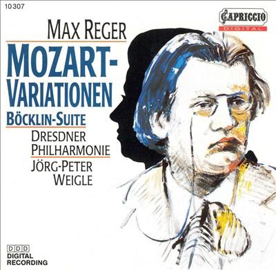 Max Reger: Variationen, Op. 132; Böcklin-Suite, Op. 128