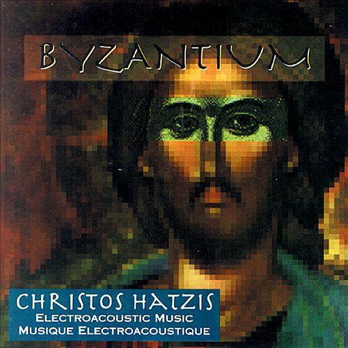 Christos Hatzis: Byzantium