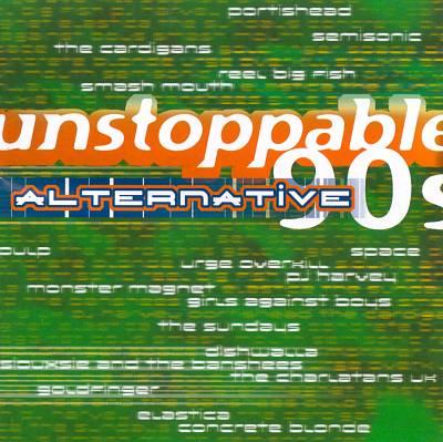 Unstoppable 90's: Alternative