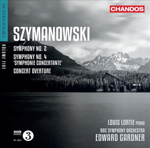Karol Symanowski: Symphonies Nos. 2 & 4