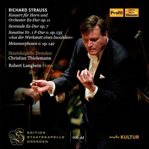 Richard Strauss: Konzert für Horn und Orchester Es-Dur, Op. 11; Serenade Es-Dur, Op. 7; Sonatine Nr. 1 F-Dur o.Op. 135