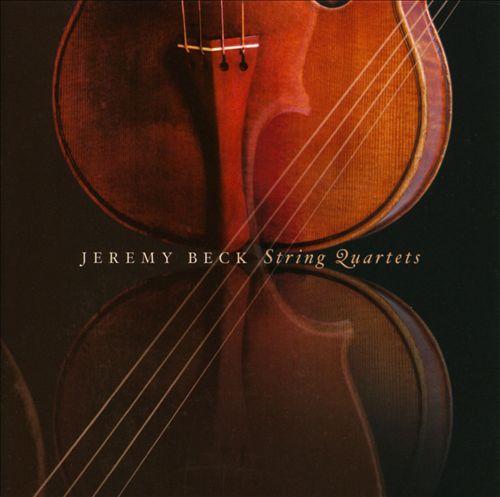Jeremy Beck: String Quartets