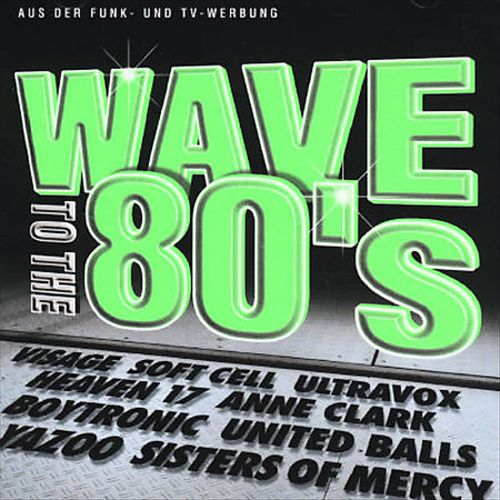 Wave to the 80's - Fetenkult
