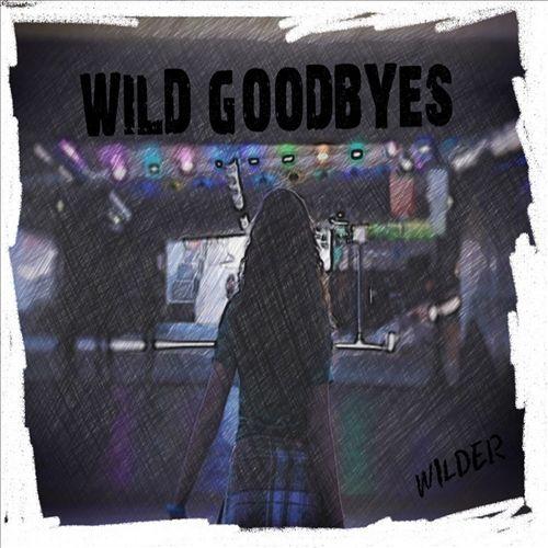 Wild Goodbyes