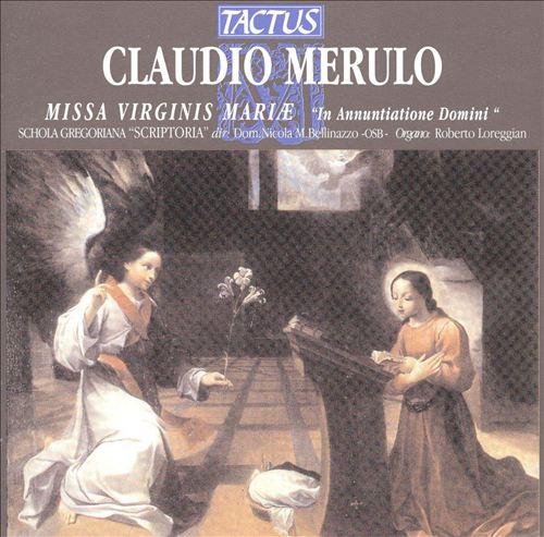"""Claudio Merulo: Missa Virginis Marie """"In Annuntiatone Domini"""""""