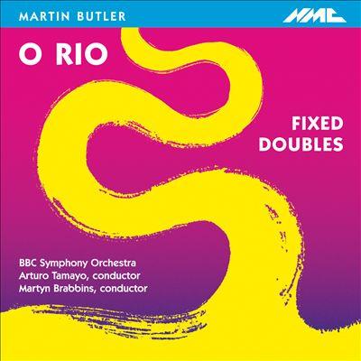 Butler: O Rio; Fixed Doubles