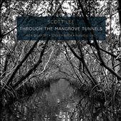 Scott Lee: Through the Mangrove Tunnels