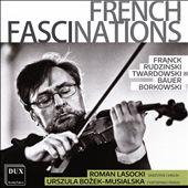 French Fascinations: Franck, Rudziński, Twardowski, Bauer, Borkowski