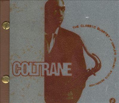 The Classic Quartet: Complete Impulse! Studio Recordings