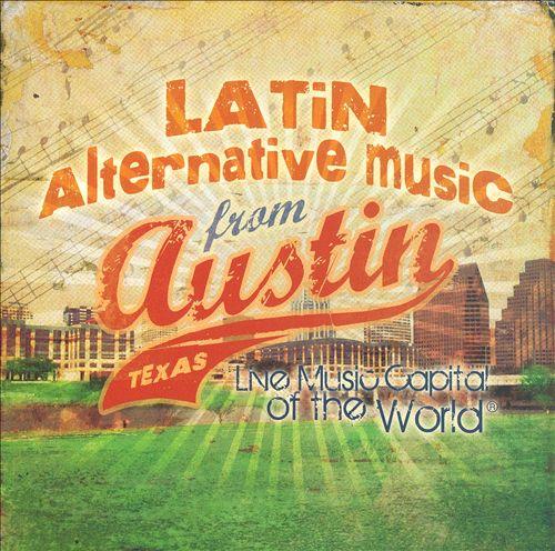 Latin Alternative Music From Austin Texas